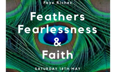 Feathers Fearlessness & Faith – 18 May 2019