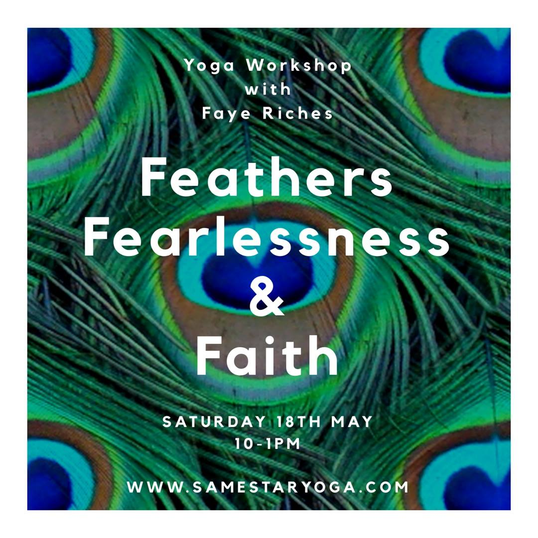 Feathers Fearlessness & Faith Yoga Workshop