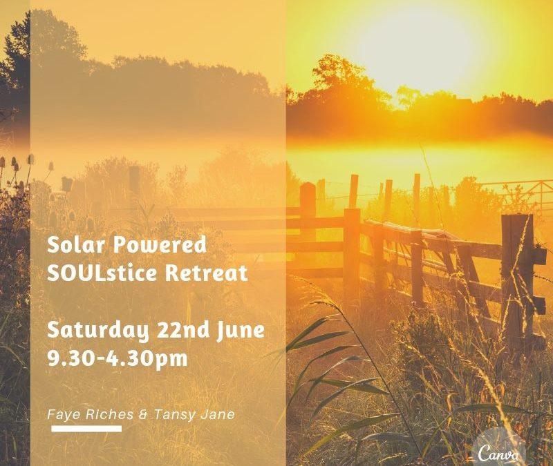 Solar Powered SOULstice Retreat – 22nd June 2019